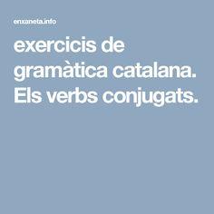 exercicis de gramàtica catalana. Els verbs conjugats.