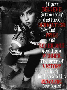 Quote from Bear Bryant Football Cheer, Youth Football, High School Football, Football Memes, Alabama Football, Football Season, Football Shirts, American Football, Football Players