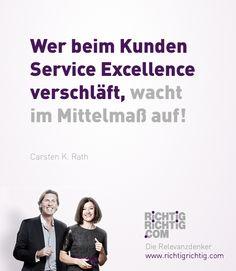 Wer bei Kunden #Service Excellence verschläft, wacht im Mittelmaß auf! (Carsten K. Rath)