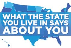 What The State You Live In Says About You. I defiantly agree with the sense of humor for Wisconsin. Today in Health class we had a good laugh at a map that showed places that have more bars then grocery stores... You could see the outline of Wisconsin x)