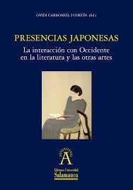 Presencias japonesas : la interacción con Occidente en la literatura y las otras artes / Ovidi Carbonell i Cortes (ed.) http://fama.us.es/record=b2637420~S5*spi