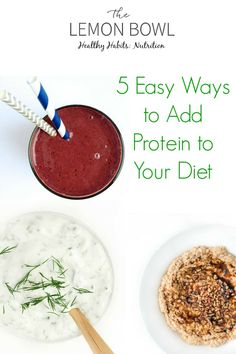 Five Simple Ways to Add Protein to Your Diet - An easy nutrition tip to help make your diet more healthy! - The Lemon Bowl