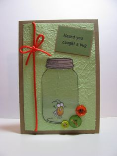 For the Love of Paper - I was so excited when I found this jar stamp to go with my favorite bug!  I also found a way to recycle the packaging from Cricut cartridges- take a close look at the jar.  I think the card turned out really well, if I do say so myself.
