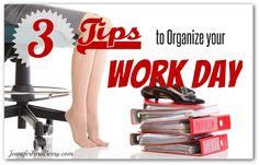3 Tips to Organize Your Work Day