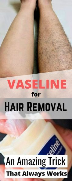 In this article I will show you how you can remove unwanted body hair with vaseline. You can use it on your face, your hands and even your legs to remove any unwanted hair. These Genius Vaseline Hacks Will Make Your Life Infinitely Easier. Natural Hair Removal, Natural Hair Styles, Permanent Hair Removal, Laser Hair Removal, Back Hair Removal, Hair Removal Diy, Hair Removal Remedies, Homemade Hair Removal, Facial Hair Removal Cream