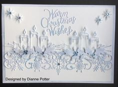 By Dianne Potter: Memory Box Glowing Candles die - so nice I used it twice -Memory Box Sentiment die,Sue Wilson Festive Border and stars dies. Winter Wishes Papers from First Edition Papers....