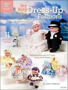 Maggie's Crochet · Itty Bitty Dress-Up Fashions  #crochet #pattern #fashion #shoes #hat #headbands *This book is currently sold out; however, the dolls are still available.*