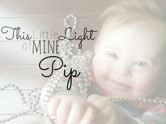 This Little Light of Mine is Pip  |  A loving mom's #inspiring story about welcoming her daughter with Down Syndrome into the world.