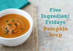 Veganize with un-chicken broth or veggie broth-Five Ingredient Friday: Pumpkin Soup