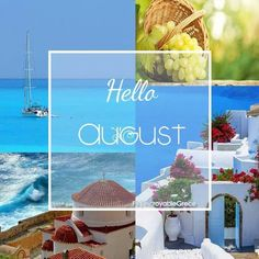 August in Greece Good Day, Good Morning, Hello August, Mina, New Month, Greece, Calendar, Night, Pictures