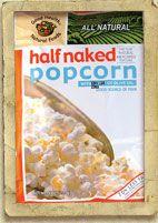 Half Naked Popcorn!