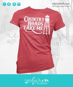 Country Roads Take Me Home - Southern T-Shirt by Ruby's Rubbish $24