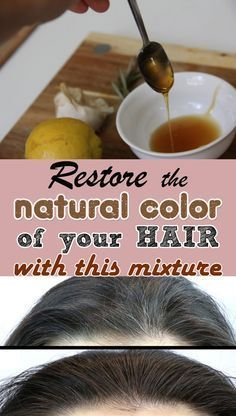 Restore the Natural Color of Your Hair with this Mixture