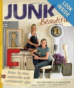 Junk Beautiful: Room by Room Makeovers with Junkmarket Style: Sue Whitney, Ki Nassauer, Douglas E Smith: 9781561589814: Amazon.com: Books