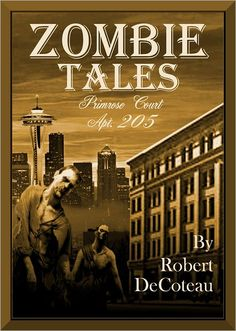 Zombie Tales: Primrose Court Apt. 205 [NOOK Book] by Robert Decoteau. 4.5 stars from 25 customer reviews (Fiction: Horror). This book was free when posted on February 11, 2013.