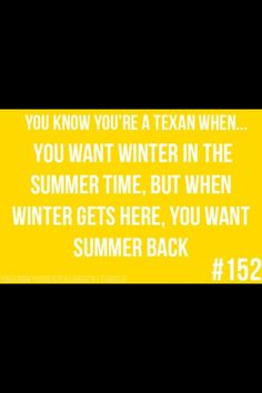 You Know You're A Texan When. Does this really happen only in Texas? Texas Humor, Texas Funny, Texas Quotes, Texas Sayings, Texas Weather, Only In Texas, Texas Forever, Loving Texas, Texas Pride