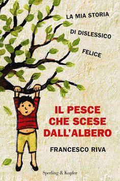 """L'angolo della cultura di Becky: """"Il pesce che scese dall'albero"""" di Francesco Riva..."""