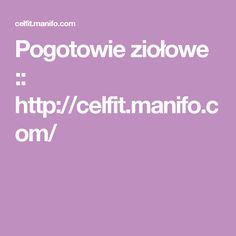 Pogotowie ziołowe :: http://celfit.manifo.com/