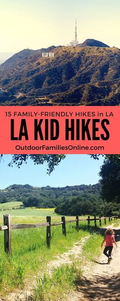 Slather on the sunscreen, top off the water bottles, and get outside for a kid-friendly hike, while discovering LA's adventurous side. | http://www.outdoorfamiliesonline.com/kid-friendly-hike-los-angeles/
