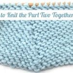 How to Knit the Purl Two Together Decrease (p2tog)