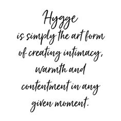 Hygge in Your Home - How To Hygge - Ideas of How To Hygge - Hygge in Your Home What Is Hygge, Danish Words, Hygge Life, Fika, Slow Living, Simple Pleasures, Simple Living, Cozy Living, Happy Thoughts
