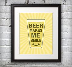 Beer Makes Me Smile Kitchen Wall Art Kitchen Art Kitchen Print Beer Beer Print Beer Poster Craft Beer Beer Art Retro 810 Kitchen Prints, Kitchen Wall Art, Quote Prints, Poster Prints, Posters, Bbq Drinks, Beverage, Beer Images, Beer Bucket