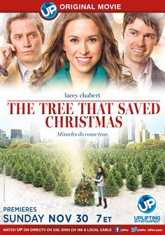 """THE TREE THAT SAVED CHRISTMAS – UP Original Movie. Premiere: Sunday, November 30 at 7 p.m. EST. Stars: Lacey Chabert (""""Party of Five"""")."""