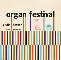 Lovely lines & stripes in this vintage sleeve called Organ Festival. — via Project Thirty-Three — via Project Thirty-Three Lp Cover, Vinyl Cover, Cover Art, Easy Listening, Mid-century Modern, Vinyl Sleeves, Pochette Album, Music Album Covers, Book Covers