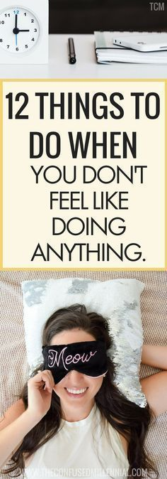 things to do when don't feel like doing anything today, don't feel like adulting today, adulting tips, quarter life crisis