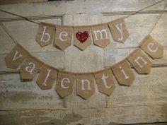 Be My Valentine Banner, Be My Valentine Bunting, Happy Valentines Day Decor, Burlap Banner, Burlap Garland, Rustic Valentines Decor