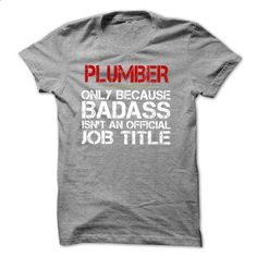 Funny Tshirt for PLUMBER - #green shirt #tshirt rug. GET YOURS => https://www.sunfrog.com/Funny/Funny-Tshirt-for-PLUMBER.html?68278