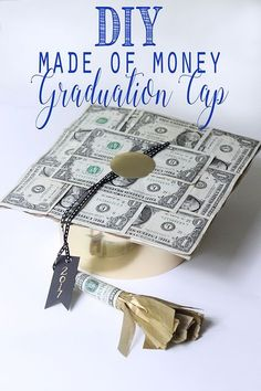 DIY Graduation Cap Made of Money Less Than Perfect Life of Bliss - Food and drink Best Graduation Gifts, Graduation Party Themes, Graduation Leis, Grad Gifts, Diy Gifts, Graduation Decorations, Grad Parties, Cash Gifts, Unique Gifts