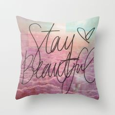 """""""Stay Beautiful"""" Throw Pillow by Pink Berry Pattern on Society6."""