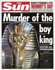 1327 BC: The death of Tutankhamun. The Sun shows how the front page of the newspaper would have looked like at certain points in history.