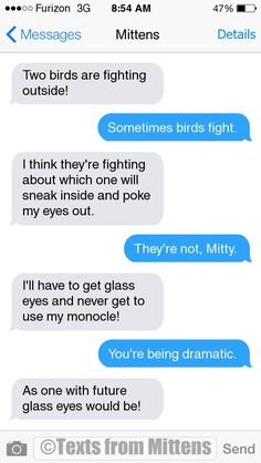 NEW Daily Mittens: The Glass Eyes Edition More Mittens: http://textsfrommittens.com/ Order the Mittens book: http://www.amazon.com/Texts-From-Mittens-Unlimited-Afraid/dp/0373893221