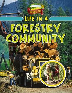 Rural Life - Life in a Forestry Community Western Canada, Homeschool Curriculum, Natural Resources, British Columbia, Social Studies, Tourism, How To Become, Community, Books