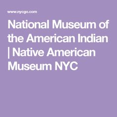 National Museum of the American Indian | Native American Museum NYC