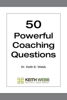 [ Keith Webb | 50 Powerful Coaching Questions (1 - Title Page ]