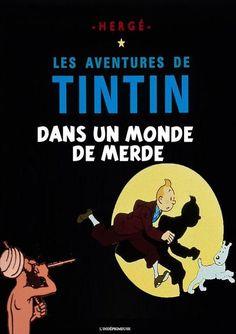 Les Aventures de Tintin - Album Imaginaire - Tintin dans un Monde de Merde