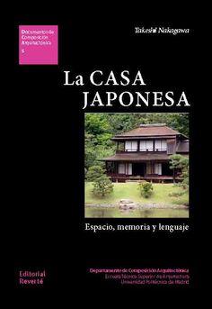 La casa japonesa: espacio, memoria y lenguaje. Autor: Nakagawa, Takeshi. Signatura: 71 Asia Xapón NAK  Na biblioteca:  http://kmelot.biblioteca.udc.es/record=b1537941~S1*gag