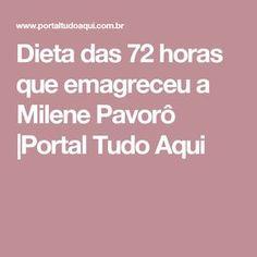 Dieta das 72 horas que emagreceu a Milene Pavorô |Portal Tudo Aqui