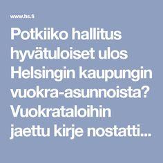 Potkiiko hallitus hyvätuloiset ulos Helsingin kaupungin vuokra-asunnoista? Vuokrataloihin jaettu kirje nostatti asukkaat takajaloilleen - Kaupunki - HS.fi
