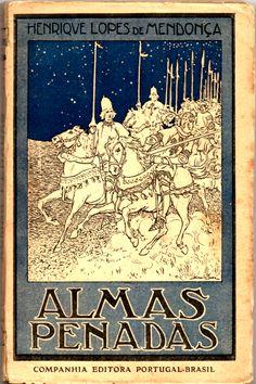 Almas Penadas Henrique Lopes de Mendonça Companhia Editora Portugal-Brasil, 1.º milhar, 225 pp., br.; Preço: € 15,00