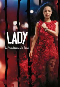 telenovela Lady la vendedora de rosas, ver Lady la vendedora de rosas, lista de capitulos Lady la vendedora de rosas, novela Lady la vendedora de rosas capitulos gratis.