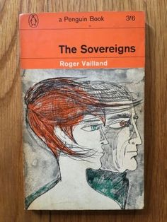 The Sovereigns - Vailland, Roger  Penguin, First impression of this Penguin paperback edition from 1964 in VG++ condition, please see pics, PayPal accepted, any questions please get in touch.