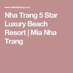 Nha Trang 5 Star Luxury Beach Resort   Mia Nha Trang