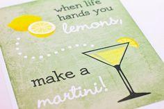 When Life hands you Lemons Make a Martini