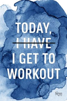 Daily Fitness Motivation: Today, you get to workout. Stay on track by taking a moment to appreciate all that your body is capable of doing!