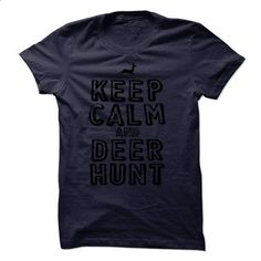 Keep calm and deer hunt  - #women #vintage t shirt. MORE INFO => https://www.sunfrog.com/Hunting/Keep-calm-and-deer-hunt--Tee.html?id=60505