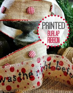 Make your own printed burlap ribbon.  It's such an easy project and you can customize it with a Christmas carol or the 12 days of Christmas or Christmas in different fonts!  thistlewoodfarms.com #12days72ideas